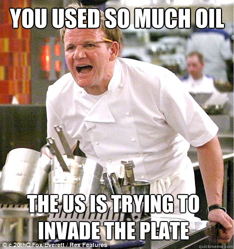 Chef Ramsay doesn't fool around, yo.Source: smosh.com